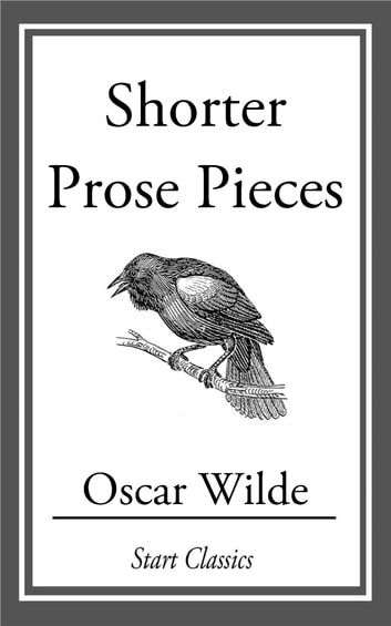 Shorter Prose Pieces ebook by Oscar Wilde