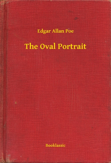 The Oval Portrait ebook by Edgar Allan Poe