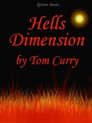 Hells Dimension ebook by Tom Curry