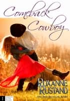 Comeback Cowboy ebook by Roxanne Rustand