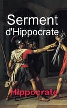 Serment d'Hippocrate ebook by Hippocrate, Charles Victor Daremberg