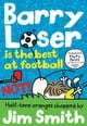 Jim Smith所著的Barry Loser is the best at football NOT! 電子書