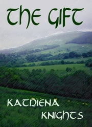 The Gift ebook by Katriena Knights