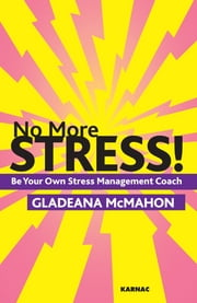 No More Stress! - Be your Own Stress Management Coach ebook by McMahon