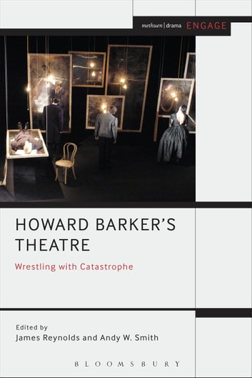 Howard Barker's Theatre: Wrestling with Catastrophe ebook by Prof. Enoch Brater,Mark Taylor-Batty