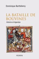 La bataille de Bouvines ebook by Dominique BARTHÉLEMY