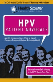 HealthScouter HPV: Understanding HPV Testing: The Human Papillomavirus Patient Advocate ebook by McKibbin, Shana