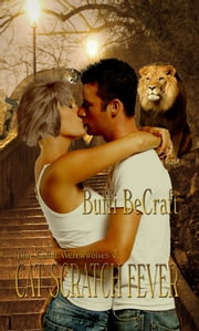 Cat Scratch Fever; Blue-Collar Werewolves V ebook by Buffi BeCraft