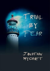 Trial by Fear ebook by Jonathan Mycroft