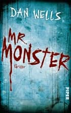 Mr. Monster - Thriller ebook by Dan Wells, Jürgen Langowski
