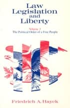 Law, Legislation and Liberty, Volume 3 - The Political Order of a Free People ebook by F. A. Hayek