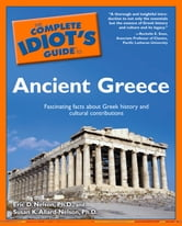 The Complete Idiot's Guide to Ancient Greece ebook by Audrey Nelson Ph.D.,Eric Nelson