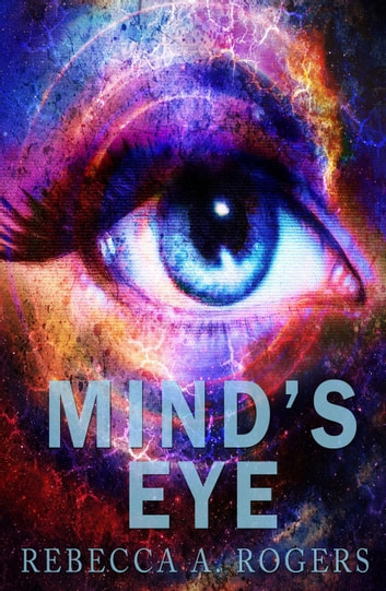 Mind's Eye - Mind's Eye, #1 ebook by Rebecca A. Rogers