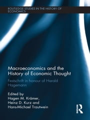 Macroeconomics and the History of Economic Thought - Festschrift in Honour of Harald Hagemann ebook by H.M. Krämer,Heinz D. Kurz,H.-M. Trautwein