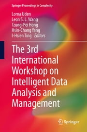 The 3rd International Workshop on Intelligent Data Analysis and Management ebook by
