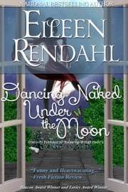 Dancing Naked under the Moon - Originally Published as Balancing in High Heels ebook by Eileen Rendahl