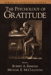 The Psychology of Gratitude ebook by Robert A. Emmons,Michael E. McCullough