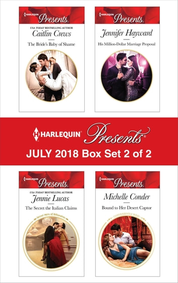 Harlequin Presents July 2018 - Box Set 2 of 2 ebook by Michelle Conder,Jennifer Hayward,Jennie Lucas,Caitlin Crews