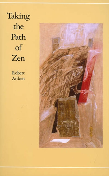 Taking the Path of Zen ebook by Robert Aitken