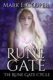 Rune Gate - Rune Gate Cycle 1 ebook by Mark E. Cooper