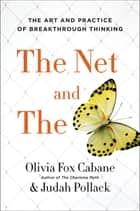 The Net and the Butterfly - The Art and Practice of Breakthrough Thinking ebook by Olivia Fox Cabane, Judah Pollack