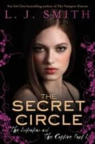 The Secret Circle: The Initiation and The Captive Part I ebook by L. J. Smith
