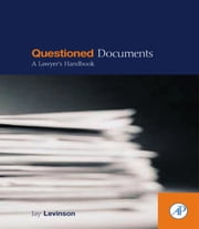 Questioned Documents: A Lawyer's Handbook ebook by Levinson, Jay