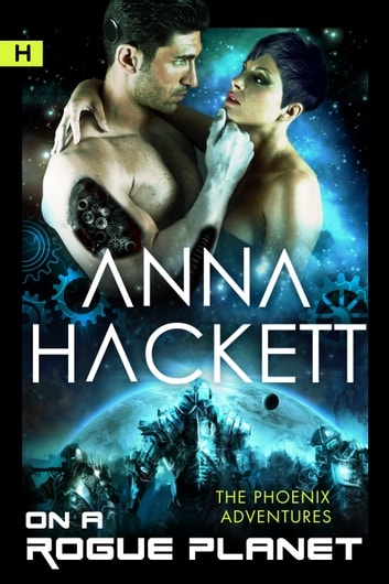 On a Rogue Planet (Phoenix Adventures #3) ebook by Anna Hackett