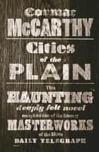 Cities of the Plain ebook by Cormac McCarthy