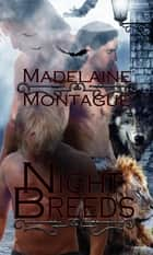 Night Breeds ebook by Madelaine Montague