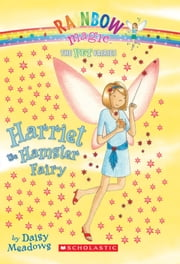Pet Fairies #5: Harriet the Hamster Fairy - A Rainbow Magic Book ebook by Daisy Meadows,Georgie Ripper