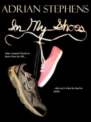 In My Shoes ebook by Adrian Stephens