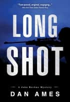 Long Shot - John Rockne Mystery #4 ebook by Dan Ames