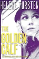 The Golden Calf ebook by Helene Tursten