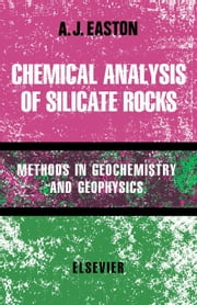 Chemical Analysis Of Silicate Rocks ebook by Easton, A