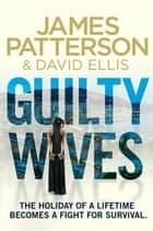 Guilty Wives eBook by James Patterson