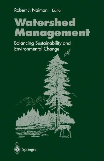 Watershed Management - Balancing Sustainability and Environmental Change ebook by