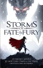 Storms of Fate & Fury - Ten Fantasy Novels by New York Times and USA Today Bestselling Authors ebook by Gwynn White, Anthea Sharp, K.N. Lee,...