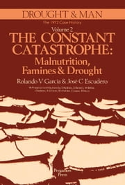 The Constant Catastrophe: Malnutrition, Famines and Drought ebook by Garcia, Rolando V.