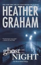 Ghost Night (The Bone Island Trilogy, Book 3) ebook by Heather Graham