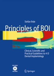 Principles of BOI - Clinical, Scientific, and Practical Guidelines to 4-D Dental Implantology ebook by Stefan Ihde