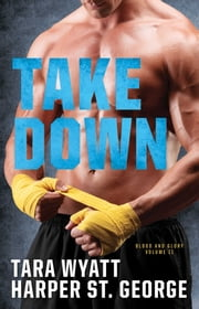 Take Down ebook by Harper St. George,Tara Wyatt