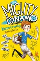 The Mighty Dynamo ebook by Kieran Crowley, Marta Kissi