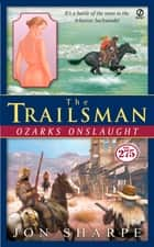The Trailsman #275: Ozarks Onslaught ebook by David Robbins
