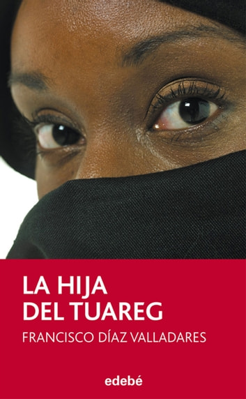 La hija del Tuareg ebook by Francisco Díaz Valladares