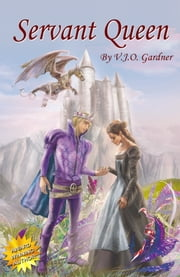 Servant Queen ebook by V.J.O. Gardner
