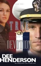 True Devotion ebook by Dee Henderson