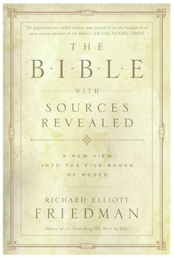 The Bible with Sources Revealed ebook by Richard Elliott Friedman