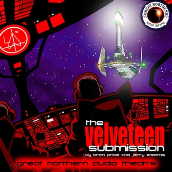 The Velveteen Submission - or, The Lighthouse at the End of the Tunnel audiobook by Brian Price,Brian Price,Jerry Stearns,Jerry Stearns