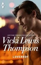 Loverboy ebook by Vicki Lewis Thompson